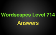 Wordscapes Level 714 Answers