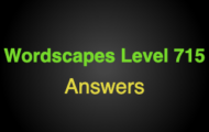 Wordscapes Level 715 Answers
