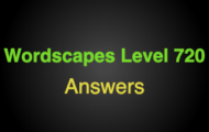 Wordscapes Level 720 Answers