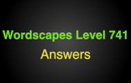 Wordscapes Level 741 Answers