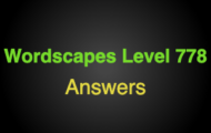 Wordscapes Level 778 Answers