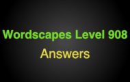 Wordscapes Level 908 Answers