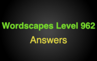 Wordscapes Level 962 Answers