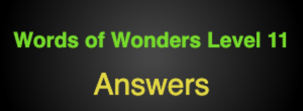 Words of Wonders Level 11 Answers