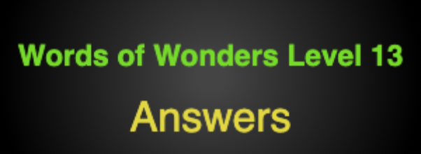 Words of Wonders Level 13 Answers