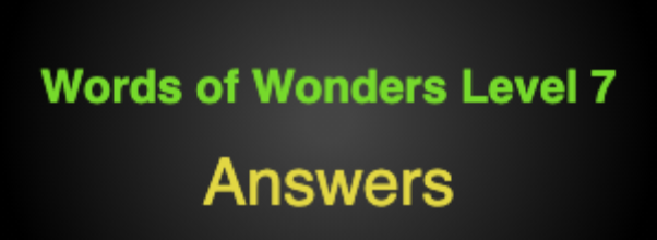 Words of Wonders Level 7 Answers