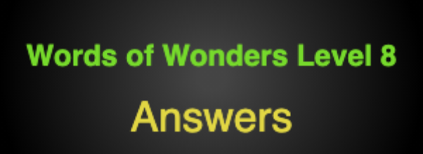 Words of Wonders Level 8 Answers